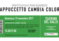 Domenica 19/11/2017 – Il pollaio dei balocchi: CAPPUCCETTO CAMBIA COLORE