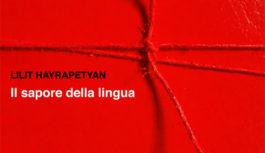 """Domenica 21/01/2018 – Mostra """"Il sapore della lingua"""" di Lilit Hayrapetyan"""
