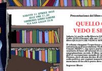"""Sabato 14/04/2018 – Presentazione libro """"Quello che vedo e sento"""" di Marta Tilli"""